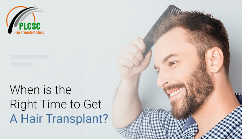 When is the Right Time to Get a Hair Transplant?